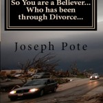 "Front cover image of ""So You are a Believer...Who has been through Divorce..."""