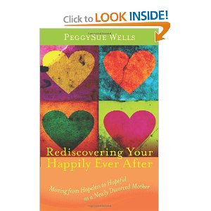 Rediscovering Your Happily Ever After, by PeggySue Wells